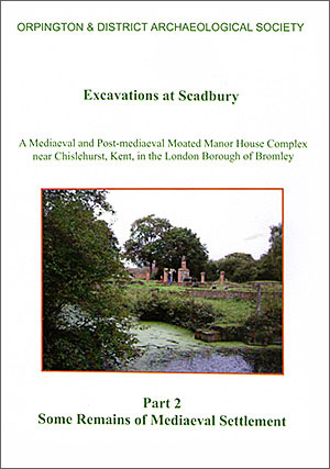 Excavations at Scadbury Part 2